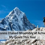 #149: 3 Reasons I Failed Miserably at Achieving My Goals This Year