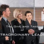 #157: The Give and Take of Extraordinary Leaders