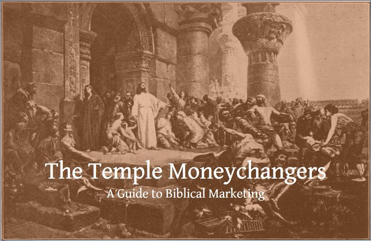 Temple Moneychangers Marketing