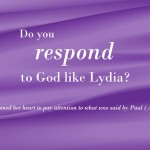 #165: Do You Respond to God Like Lydia?