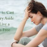 #193: How to Cast Worry Aside and Live a Tums Free Life
