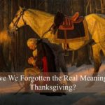 #196: Have We Forgotten the Real Meaning of Thanksgiving?