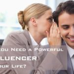 #204: Do You Need a Powerful Influencer in Your Life?