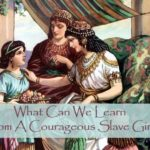 #207: What Can We Learn From A Courageous Slave Girl?