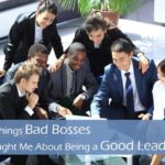 #213: 7 Things Bad Bosses Taught Me About Being a Good Leader