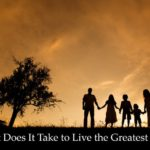 #216: What Does It Take to Live the Greatest Life?