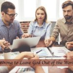 #231: Is it Wrong to Leave God out of the Workplace?