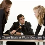 #236: Are These Trials at Work Good for Me?