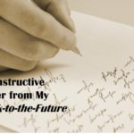 #242:  An Instructive Letter from My Back-to-the-Future Self