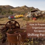 #241: How to Prepare Your Organization to Recognize A Shifting Paradigm