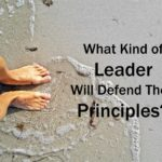 #243: What Kind of Leader Will Defend Their Principles?