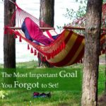 #254: The Most Important Goal You Forgot to Set