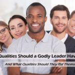 #260: What Qualities Should a Godly Leader Have?